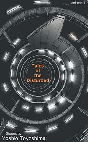 Tales of the Disturbed, Volume 1