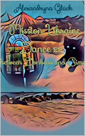 Mission Ukraine. Dance 22 between Donbass and Crimea