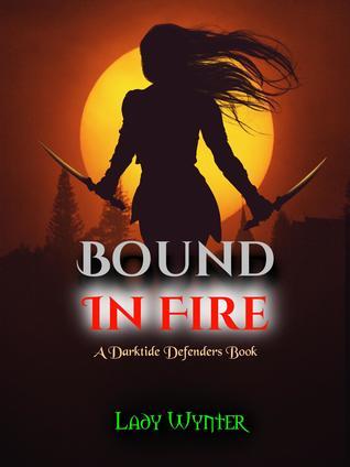 Bound In Fire (A Darktide Defenders Book)