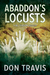 Abaddon's Locusts by Don Travis