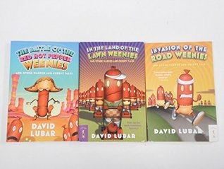 The Weenies Series: In the Land of the Lawn Weenies; the Battle of the Red Hot Pepper Weenies; Invasion of the Road Weenies and Other Warped and Creepy Tales (An Unofficial Box Set : Grade 3 - 4)