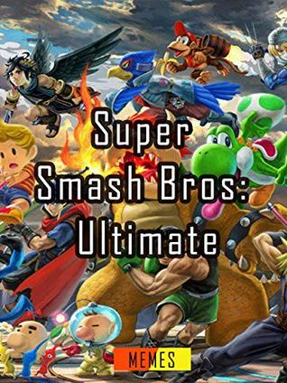 Super Smash Bros: Ultimate Memes and Funny Book