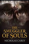 The Smuggler of Souls: - A Dark Fantasy Novel