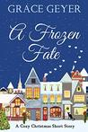 A Frozen Fate: A Cozy Christmas Short Story
