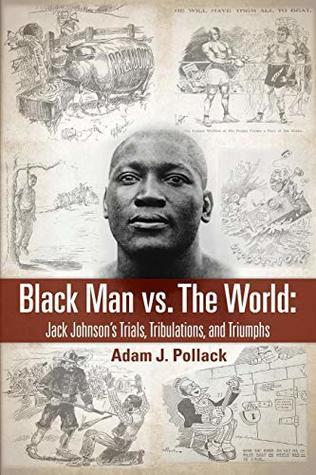 Black Man vs. the World by Adam J Pollack
