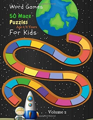 Word Games 50 Maze Puzzles For Kids Age 6-8 Years Volume 2: Activity Books Large Print Puzzles Easy Games Word Games Wordbook For Kids