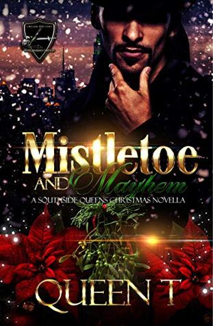 Mistletoe And Mayhem: A Southside Queens Christmas Novella