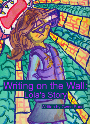 Writing on the Wall: Lola's Story