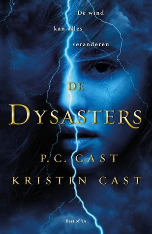 De dystaters by P.C. Cast