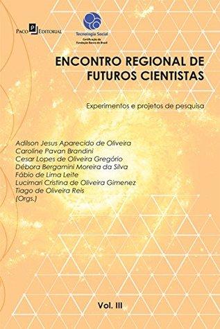 Encontro Regional de Futuros Cientistas IIl: Experimentos e Projetos de Pesquisa