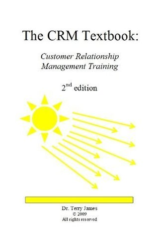The CRM Textbook: Customer Relationship Management Training