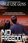 No Freedom: An A.I. Thriller