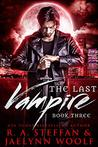 The Last Vampire: Book Three (The Last Vampire, #3)