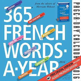 365 French Words-A-Year Page-A-Day Calendar 2016 (2016 Calendar)