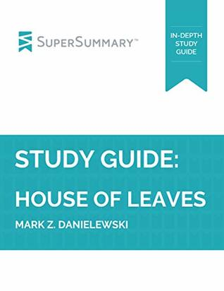 Study Guide: House Of Leaves by Mark Z. Danielewski