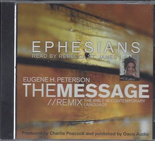 The Ephesians the Message/remix: The New Testament in Contemporary Language