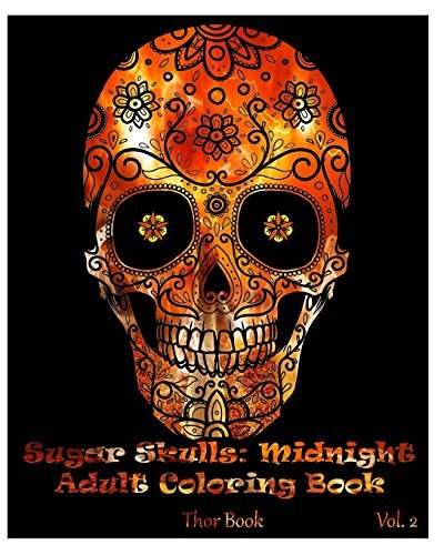 Sugar Skulls: Midnight Adult Coloring Book (Volume 2)