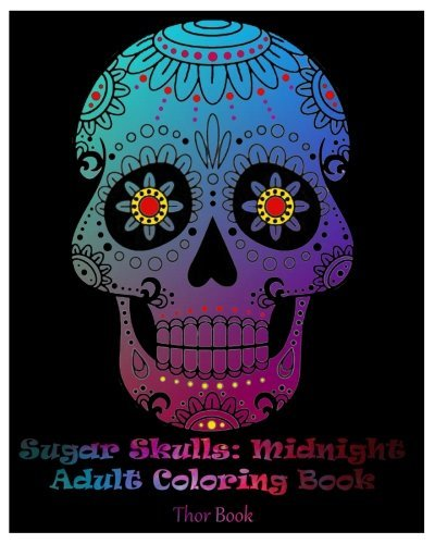 Sugar Skulls: Midnight Adult Coloring Book