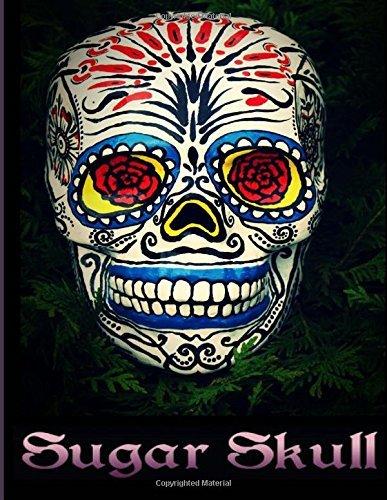 Sugar Skulls: Coloring Book, Midnight Adult Antistress Coloring Book, Día de Los Muertos & Day of the Dead Sugar Skulls, Calavera, Stress Management