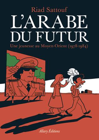 L'Arabe du futur : Une jeunesse au Moyen-Orient, 1978–1984