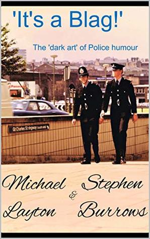 It's A Blag: The 'dark art' of Police humour