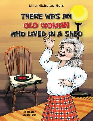 There Was an Old Woman Who Lived in a Shed