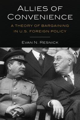 Allies of Convenience: A Theory of Bargaining in U.S. Foreign Policy