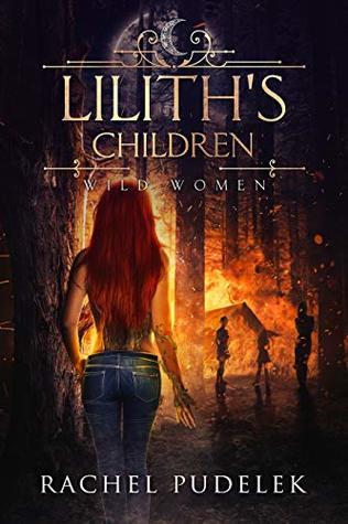 Lilith's Children (Wild Women, #2)