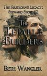 The Temple Builders (The Firstborn's Legacy: Steward Stories Book 2)