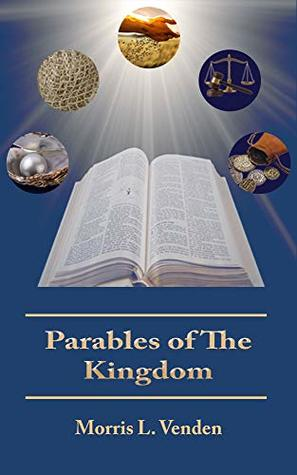 Parables of The Kingdom: Insights Into The Stories of Jesus