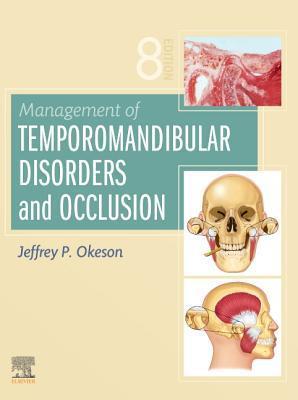 Management of Temporomandibular Disorders and Occlusion - E-Book