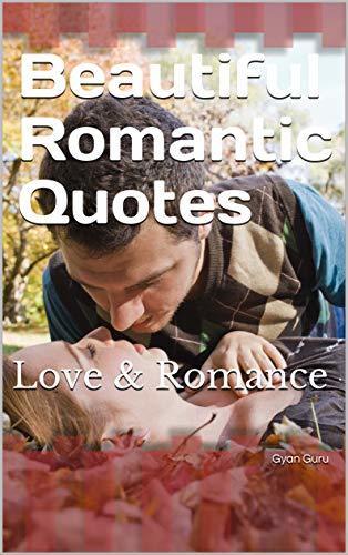 Beautiful Romantic Quotes: Love & Romance