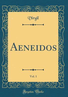 Aeneidos, Vol. 1