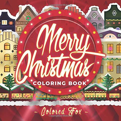 Merry Christmas Coloring Book: An Adult and Teen Coloring Book with Festive, Fun, Relaxing and Beautiful Winter Ornaments, ❙ 34 Holiday Designs, Mandalas, Wreaths, Patterns, Zendoodle and more