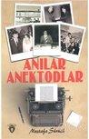 Anilar Anektodlar by Mustafa Sürücü