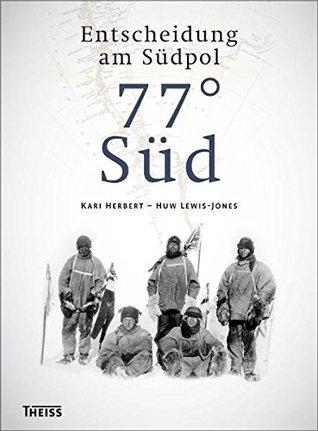 77° Süd: Entscheidung am Südpol