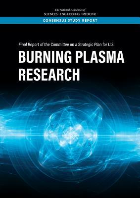 Final Report of the Committee on a Strategic Plan for U.S. Burning Plasma Research