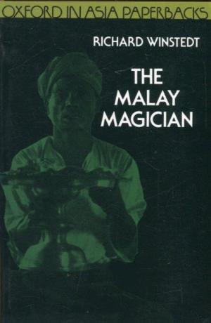 The Malay Magician: Being Shaman, Saiva And Sufi