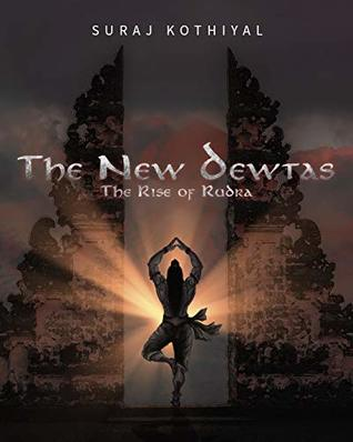 The New Dewtas : The Rise of Rudra