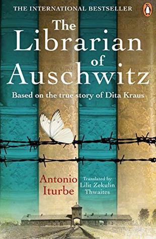 The Librarian of Auschwitz: Based on the True Story of Dita Kraus