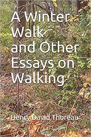A Winter Walk and Other Essays on Walking