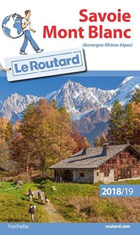 Guide du Routard Savoie, Mont-Blanc 2018/19