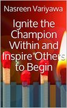 Ignite the Champion Within & Inspire Others to Begin