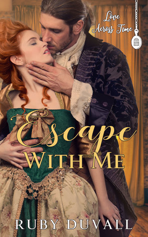 Escape With Me (Love Across Time Book 2)