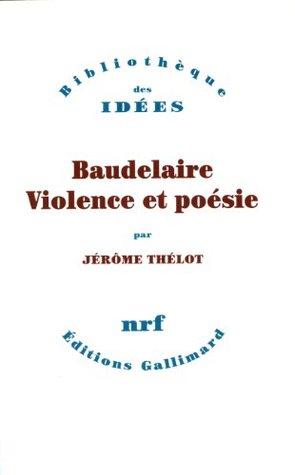 Baudelaire, violence et poésie