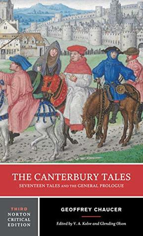The Canterbury Tales: Seventeen Tales and the General Prologue (Third Edition) (Norton Critical Editions)