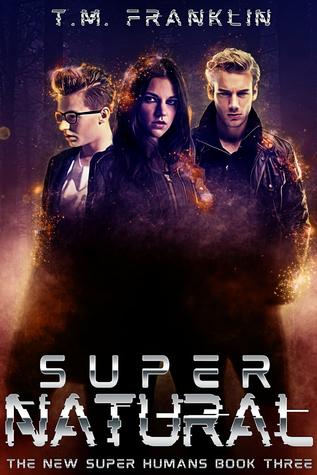 Super Natural (The New Super Humans, Book Three)