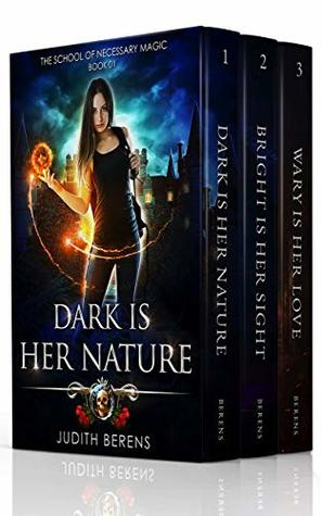 Dark is Her Nature / Bright is Her Sight / Wary is Her Love (The School of Necessary Magic #1-3)