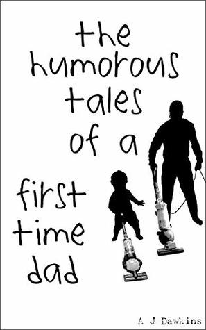 The Humorous Tales of a First Time Dad