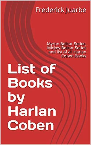 List of Books by Harlan Coben: Myron Bolitar Series, Mickey Bolitar Series and list of all Harlan Coben Books
